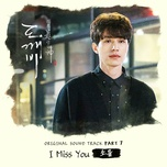 Tải nhạc hay I Miss You (Goblin OST) online