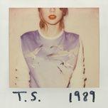 Tải Nhạc Wildest Dreams - Taylor Swift