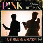 Nghe và tải nhạc hot Just Give Me a Reason Mp3 miễn phí về điện thoại