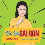 Nghe và tải nhạc Cô Ba Sài Gòn (Cô Ba Sài Gòn OST) về máy