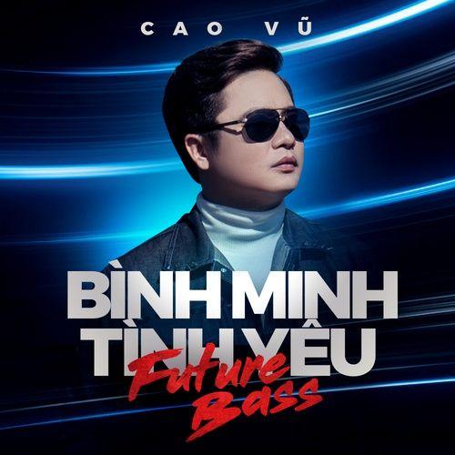 Bài hát Bình Minh Tình Yêu (Future Bass) Mp3 về máy