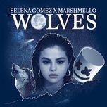Tải bài hát Wolves Mp3 miễn phí về máy