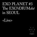 Nghe nhạc Wolf (The Exo'rdium (Dot) In Seoul) hot nhất về máy