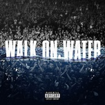 Tải bài hát Mp3 Walk On Water hot nhất về điện thoại