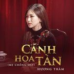 Download nhạc hot Cánh Hoa Tàn (Mẹ Chồng OST) Mp3 chất lượng cao