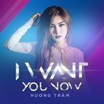 Nghe và tải nhạc I Want You Now trực tuyến