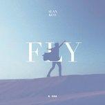 Bài hát Fly / 飛 Mp3 miễn phí