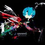 Nghe và tải nhạc hot Unravel (Tokyo Ghoul Opening) trực tuyến miễn phí