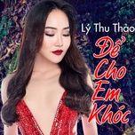 Download nhạc hay Để Cho Em Khóc Mp3 miễn phí