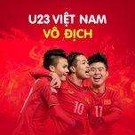 Nghe nhạc Thăng Hoa Cùng U23 Mp3 miễn phí về điện thoại