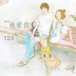 Bài hát 1 2 3 Anh Yêu Em / 123 我爱你 Mp3 trực tuyến
