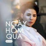 Bài hát Ngày Hôm Qua Remix Beat Mp3