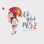 Bài hát Cô Gái m52 hot nhất