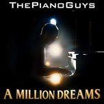 Nghe nhạc A Million Dreams nhanh nhất