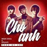 Tải nhạc hot Cho Anh (NIB Remix) trực tuyến