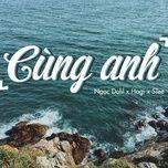 Download nhạc Cùng Anh Remix online