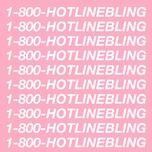 Nghe và tải nhạc hot Hotline Bling Mp3 về máy