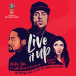 Tải nhạc Live It Up (Official Song 2018 FIFA World Cup Russia) hot nhất về điện thoại