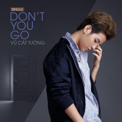 Nghe và tải nhạc hot Don't You Go Mp3 miễn phí về máy