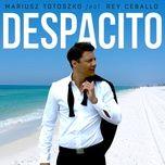 Bài hát Despacito hot nhất về máy