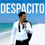 Download nhạc hot Despacito nhanh nhất