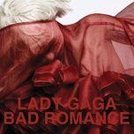 Tải nhạc Bad Romance Mp3 nhanh nhất