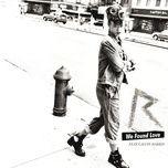 Tải nhạc hot We Found Love