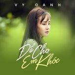 Nghe nhạc hay Để Cho Em Khóc (DJ PhatBi & Dani Remix) online miễn phí