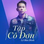 Tải nhạc Tập Cô Đơn (Dj Long Gai Remix) hot nhất