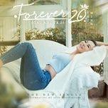Tải nhạc Sống Như Ta 20 (Forever 20) Mp3 về máy