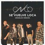 Download nhạc Se Vuelve Loca (Spanglish Version) về máy