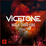 Nghe và tải nhạc Mp3 Walk Thru Fire về máy