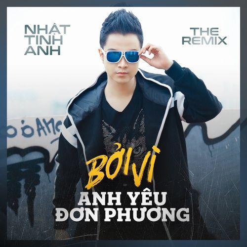 Tải nhạc hay Bởi Vì Anh Yêu Đơn Phương (Remix 2018) hot nhất về điện thoại