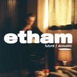 Bài hát Future (Acoustic) hot nhất về điện thoại