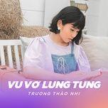Tải nhạc Vu Vơ Lung Tung Beat hot nhất về máy