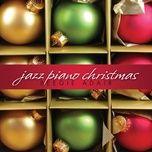 Tải nhạc hot Have Yourself A Merry Little Christmas (Jazz Piano Christmas Album Version) trực tuyến miễn phí