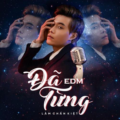 Nghe nhạc Đã Từng (EDM) trực tuyến miễn phí