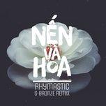 Nghe nhạc Nến Và Hoa (S-bronze Remix) online