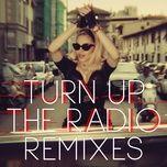 Nghe và tải nhạc hay Turn Up The Radio (R3hab Remix) nhanh nhất về máy