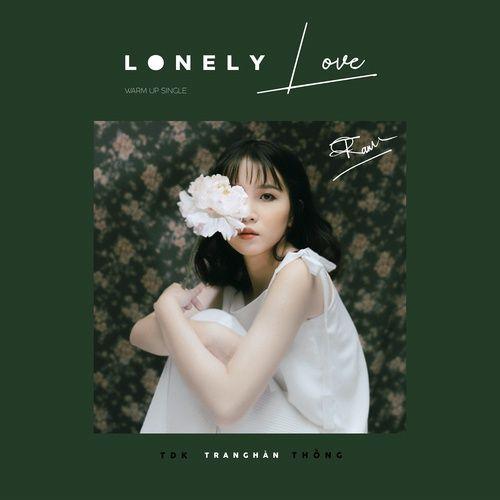 Nghe nhạc hay Lonely Love trực tuyến miễn phí