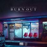 Tải nhạc Zing Burn Out trực tuyến miễn phí