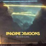 Bài hát Warriors trực tuyến miễn phí