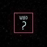 Nghe và tải nhạc hay WHO? Mp3 online
