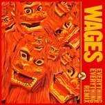 Tải nhạc Wages (Everything Everything Remix) online