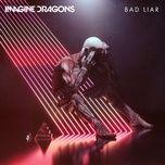 Tải bài hát Bad Liar hot nhất