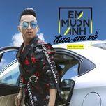 Download nhạc Em Muốn Anh Đưa Em Về Cover hot nhất