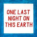 Tải nhạc Zing One Last Night On This Earth online