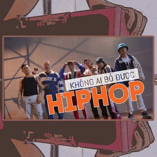 Bài hát Không Ai Bỏ Được Hiphop hot nhất