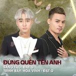 Nghe và tải nhạc hot Đừng Quên Tên Anh (Gala Nhạc Việt 12) về máy