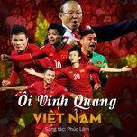 Bài hát Ôi Vinh Quang Việt Nam trực tuyến